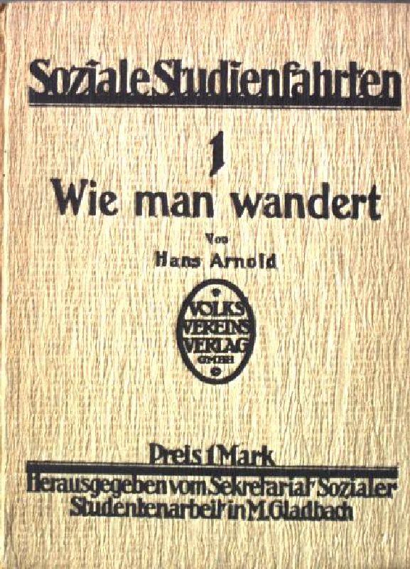Wie man wandert - Soziale Studienfahrten -: Arnold, Hans: