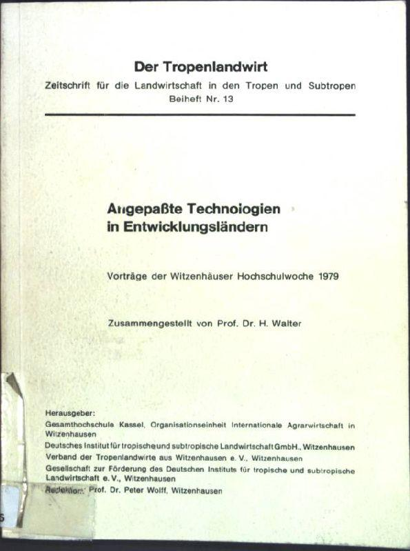 Angepaßte Technologien in Entwicklungsländern : Vorträge der: Walter, H.: