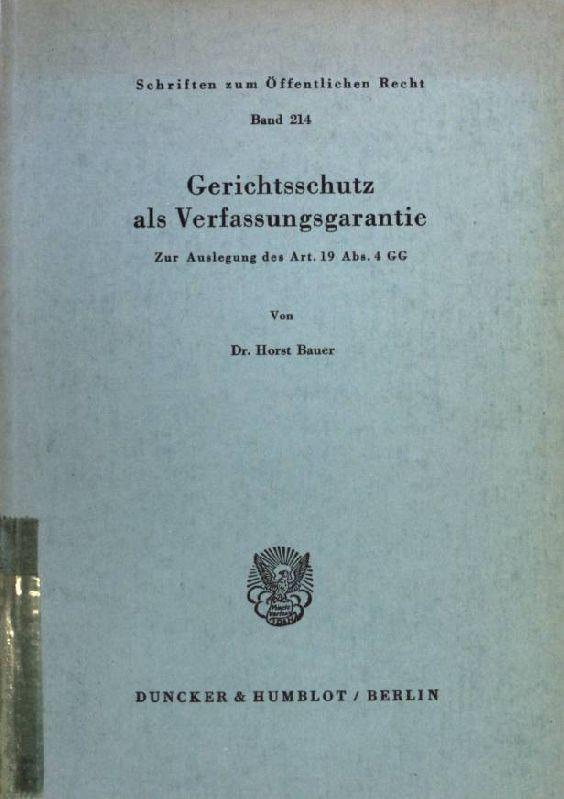 Gerichtsschutz als Verfassungsgarantie: Zur Auslegung des Artikel: Bauer, Horst: