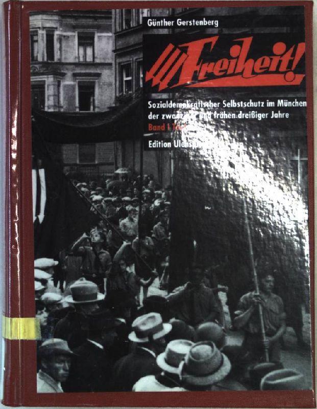Gerstenberg, Günther: Freiheit! Sozialdemokratischer Selbstschutz im München der zwanziger und frühen dreißiger Jahre.