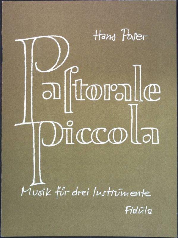 Pastorale Piccola : Musik für drei Instrumente;: Poser, Hans: