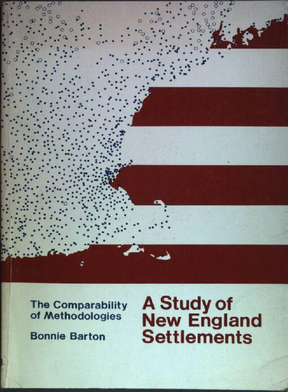 The comparability of methodologies: A study of New England settlements Michigan Geographical Publication; No. 20
