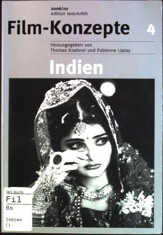 Indien Film-Konzepte; 4 - Marschall, Susanne, Thomas [Hrsg.] Koebner und Fabienne [Hrsg.] Liptay
