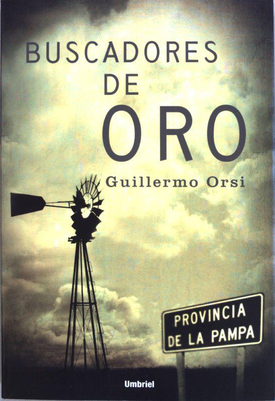 Buscadores de oro; - Orsi, Guillermo