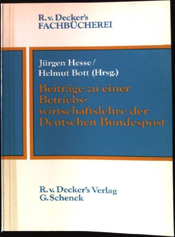 Beiträge zu einer Betriebswirtschaftslehre der Deutschen Bundespost. R.v.Decker s Fachbücherei