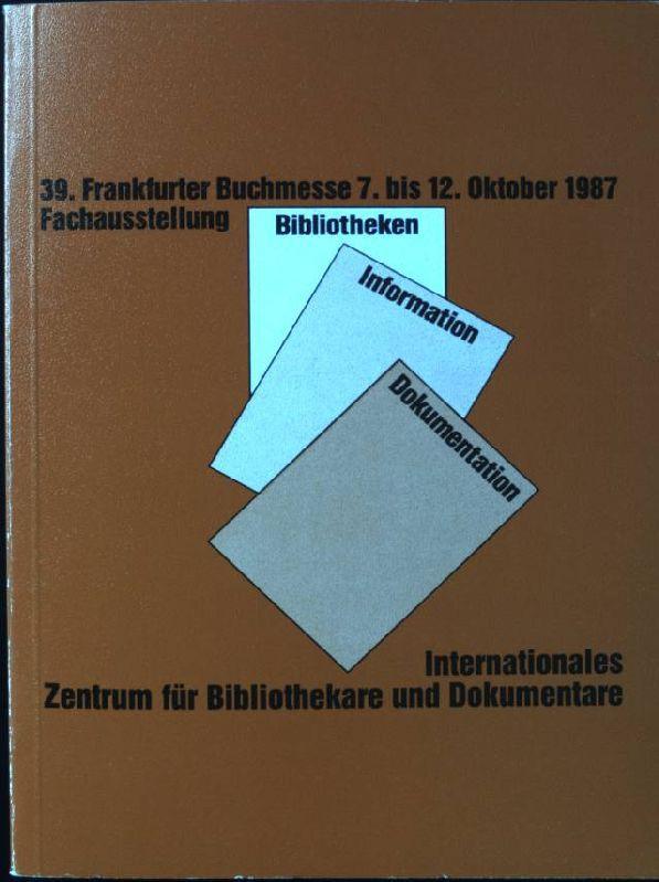 Fachausstellung Bibliotheken, Information, Dokumentation. Bibliotheken als Herausgeber.: Stadt- und Universitätsbibliothek
