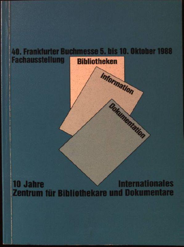 Fachausstellung Bibliotheken, Information, Dokumentation. A.Neuerscheinungen der Jahre: Stadt- und Universitätsbibliothek