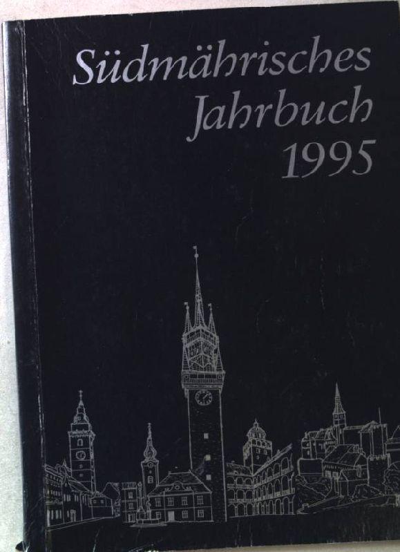 Südmährisches Jahrbuch 1995. 44.Jahrgang.: Bar, Rudolf, Franz