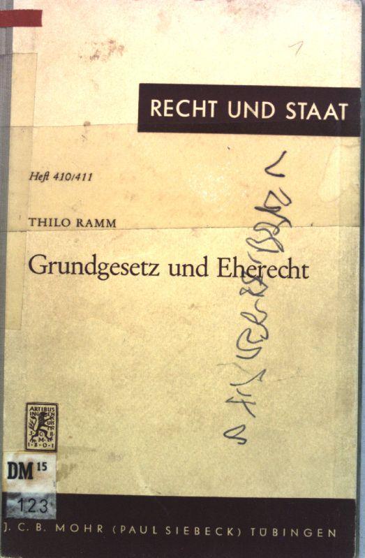 Grundgesetz und Eherecht. Recht und Staat in Geschichte und Gegenwart ; 410/411 - Ramm, Thilo