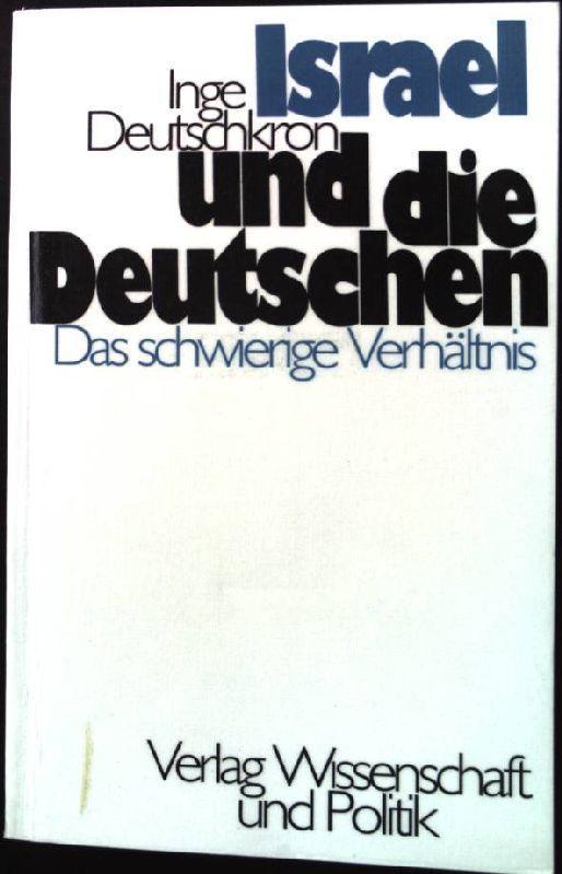 Israel und die Deutschen. Das schwierige Verhältnis