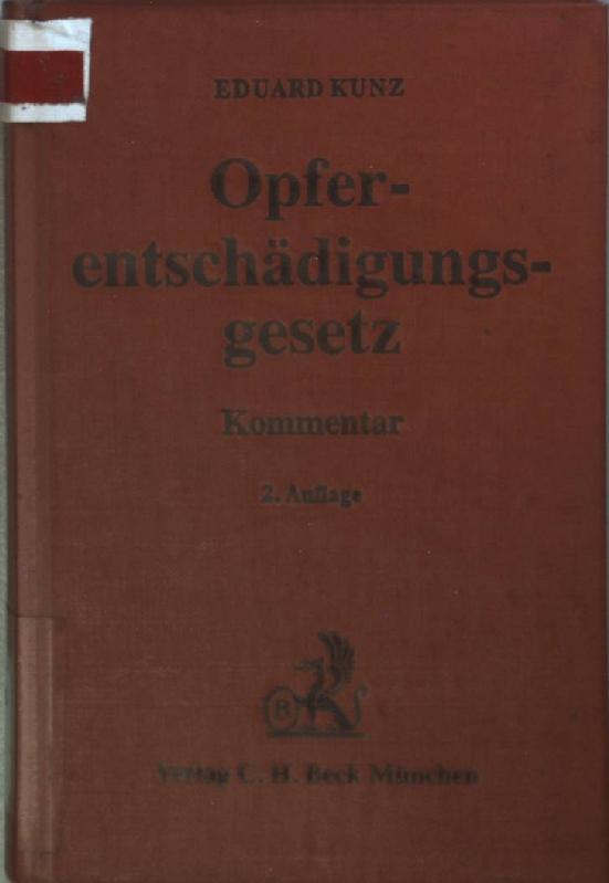 Opferentschädigungsgesetz : Gesetz über die Entschädigung für Opfer von Gewalttaten (OEG). - Kunz, Eduard