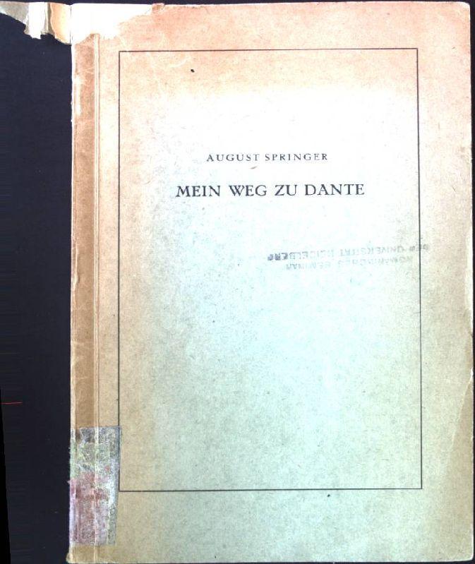 Mein Weg zu Dante. Deutsche Dante-Gesellschaft, Wege: Springer, August: