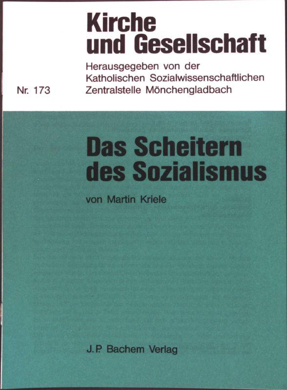 Das Scheitern des Sozialismus. Kirche und Gesellschaft ; Nr. 173