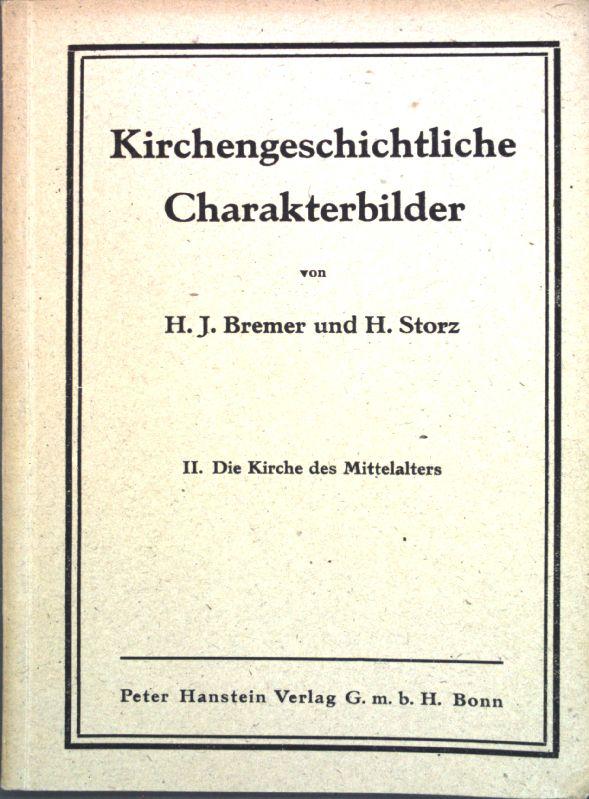 Kirchengeschichtliche Charakterbilder, II, Die Kirche des Mittelalters: Bremer, H. J.
