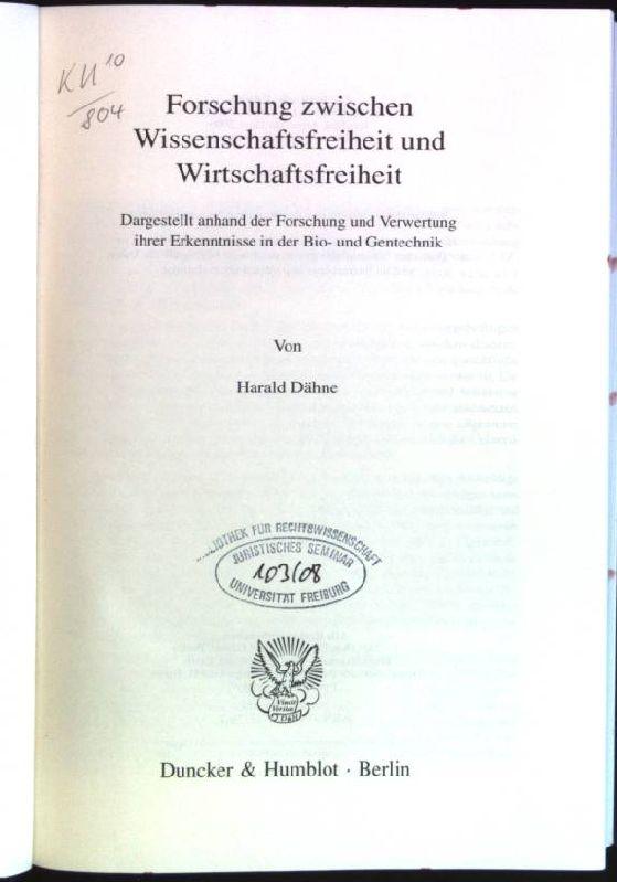 Forschung zwischen Wissenschaftsfreiheit und Wirtschaftsfreiheit: dargestellt anhand: Dähne, Harald:
