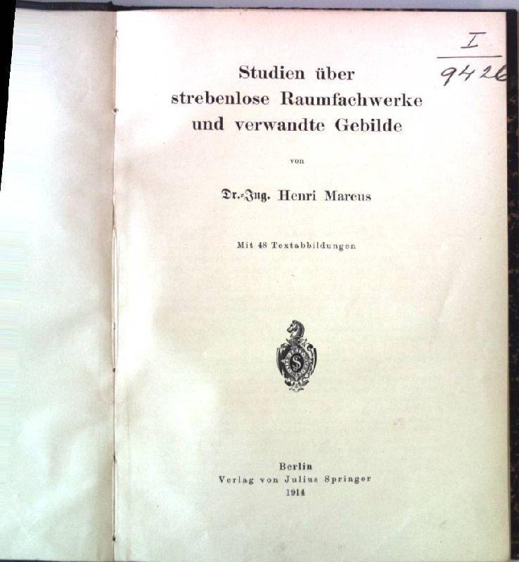 Studien über strebenlose Raumfachwerke und verwandte Gebilde.: Marcus, Henri: