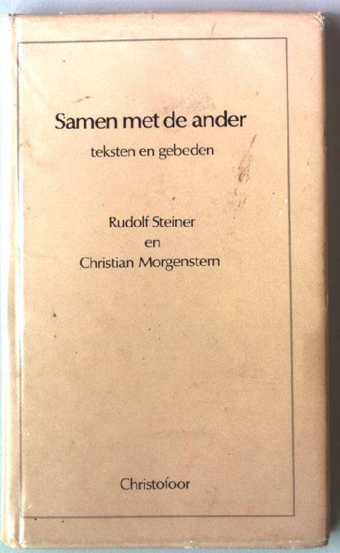 Samen met de ander / teksten en gebeden. - Steiner, Rudolf, C. Morgenstern und A. Boogert