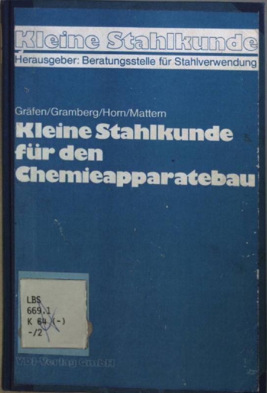 Kleine Stahlkunde für den Chemieapparatebau.: Gräfen, Hubert (Mitarb.):