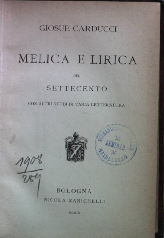 Melica e Lirica del Settecento. Opere XIX;: Carducci, Giosue: