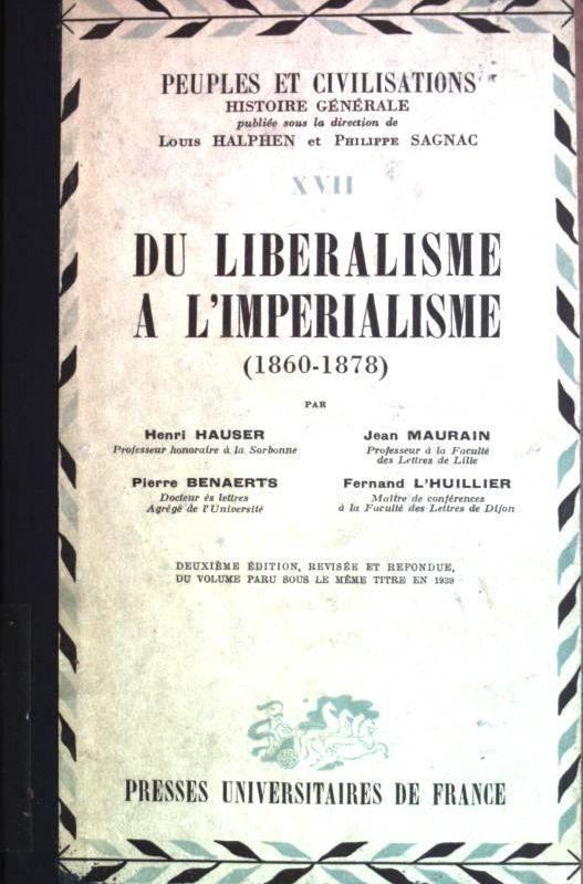 Du liberalisme a l'imperalisme (1860-1878) Peuples et: Hauser, Henri, Jean