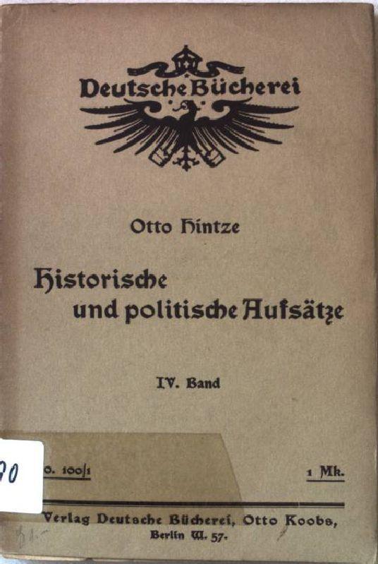 Historische und Politische Aufsätze. 4.Band. Deutsche Bücherei: Hintze, Otto: