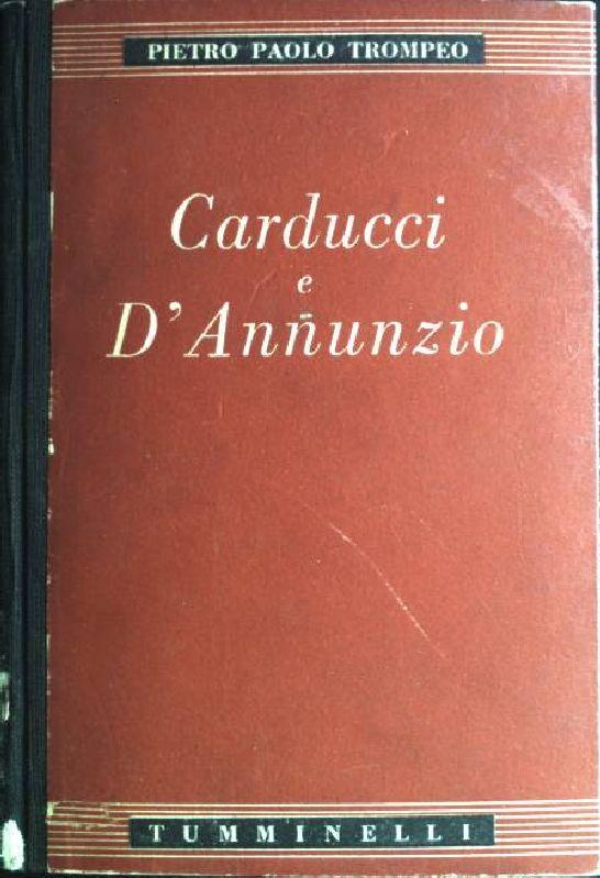 Carducci e D'Annunzio: saggi e postille: Trompeo, Pietro Paolo: