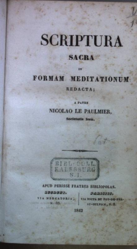 Scriptura sacra in formam meditationum.: Paulmier, Nicolao le:
