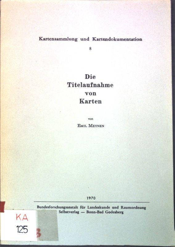 Die Titelaufnahme von Karten; Kartensammlung und Kartendokumentation,: Meynen, Emil: