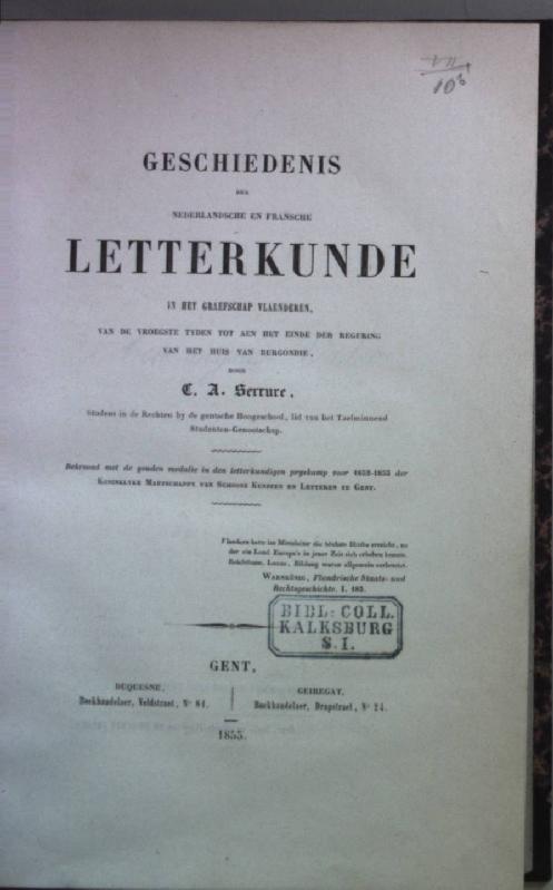Geschiedenis der nederlandsche en fransche Letterkunde in het Graefschap Vlaenderen van de vroegste tyden tot aen het einde der Regering van het Huis