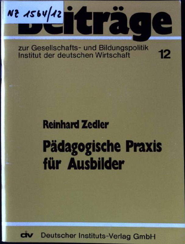 Pädagogische Praxis für Ausbilder. Beiträge zur Gesellschafts-: Zedler, Reinhard: