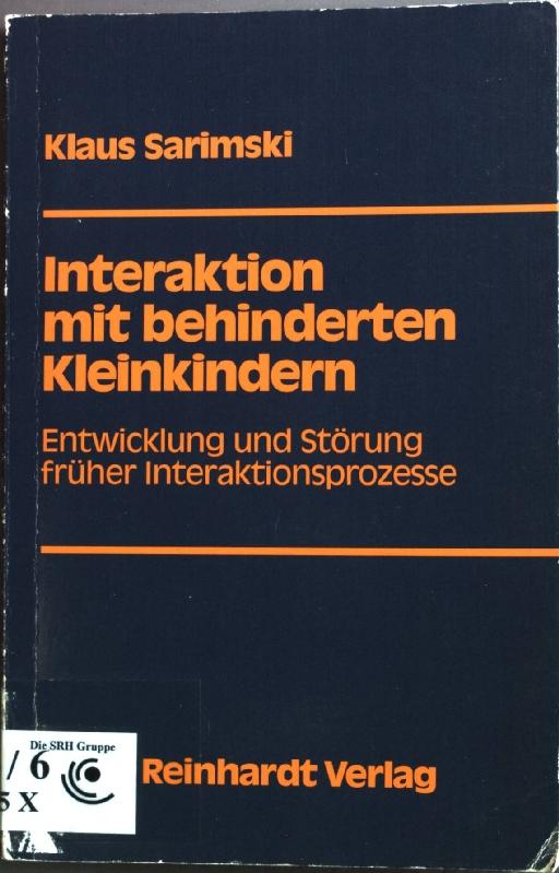 Interaktion mit behinderten Kleinkindern : Entwicklung u.: Sarimski, Klaus: