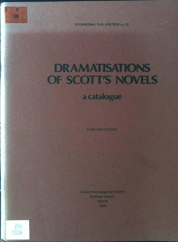Dramatisations of Scott's Novels: A Catalogue Occasional Publication No. 12 - Ford, Richard