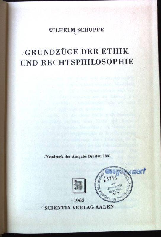 Grundzüge der Ethik und Rechtsphilosophie: Schuppe, Wilhelm: