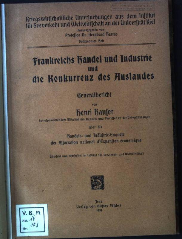 Frankreichs Handel und Industrie und die Konkurrenz: Hauser, Henri:
