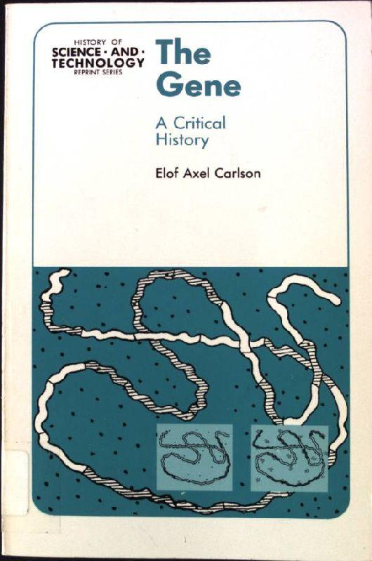 The Gene: A Critical History History of Science and Technology Reprint Series - Carlson, Elof Axel