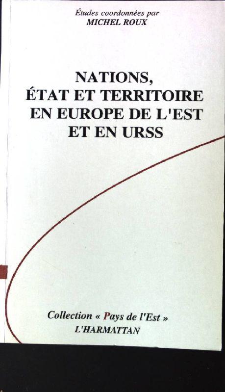 Nations, Ètat et territoire en Èurope de: Roux, Michel: