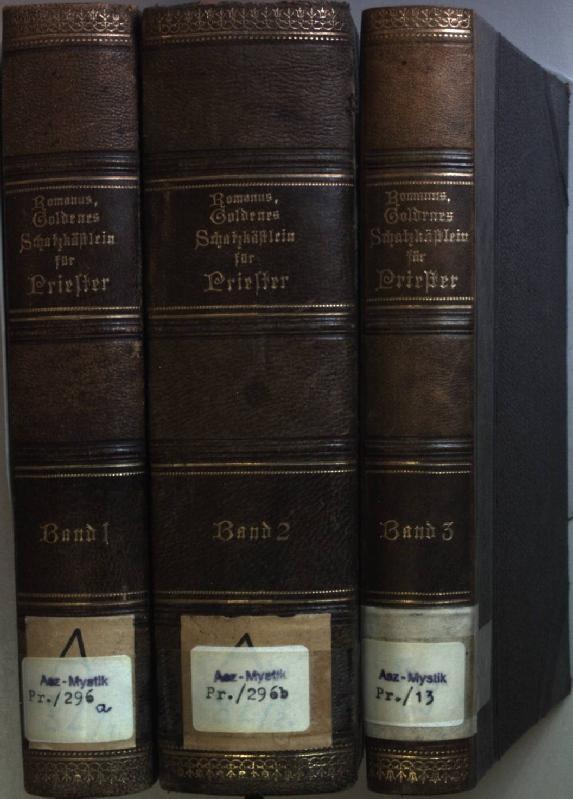 Goldenes Schatzkästlein für Priester: Betrachtungen auf die: Romanus, Joh.:
