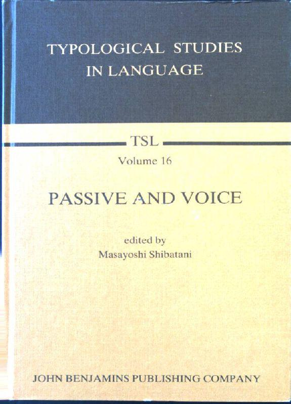 Passive and Voice Typological Studies in Language, Volume 16 - Shibatani, Masayoshi