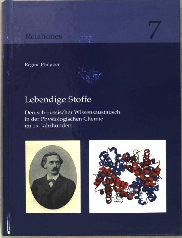 Lebendige Stoffe : deutsch-russischer Wissensaustausch in der: Pfrepper, Regine:
