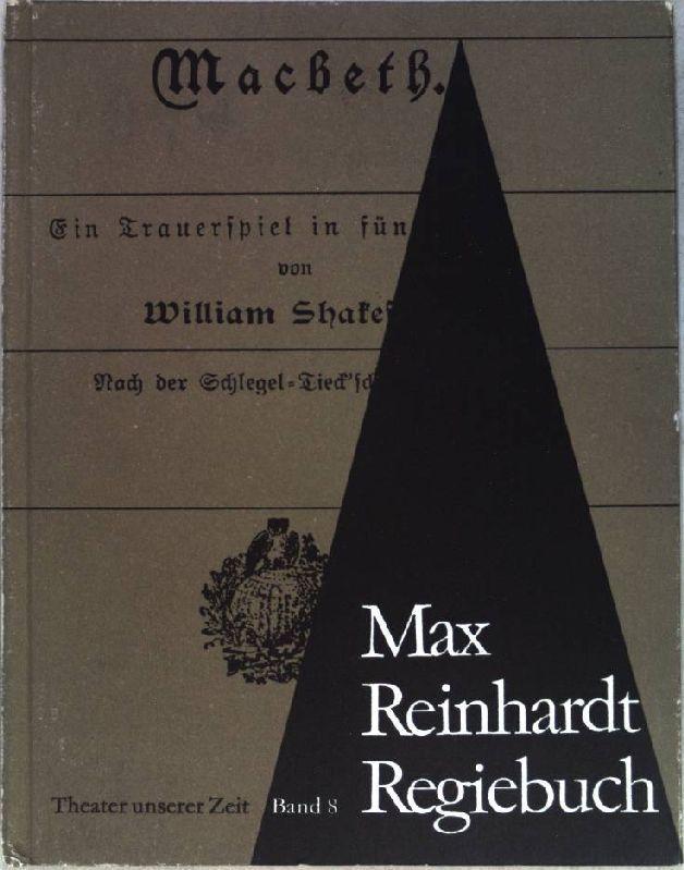 Max Reinhardt. Regiebuch zu Macbeth. Theater unserer: Grossmann, Manfred: