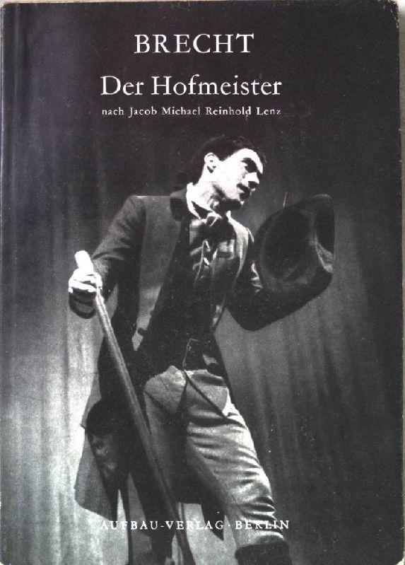 Der Hofmeister nach Jacob Michael Reinhold Lenz.: Brecht: