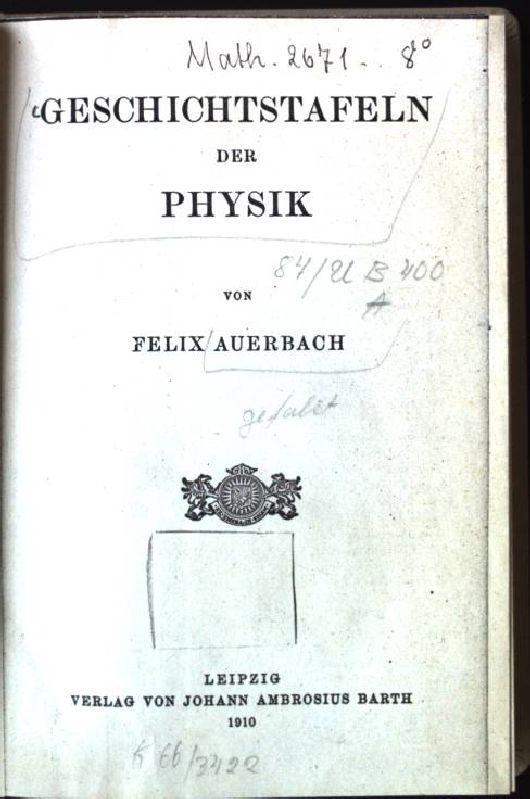Geschichtstafeln der Physik: Auerbach, Felix: