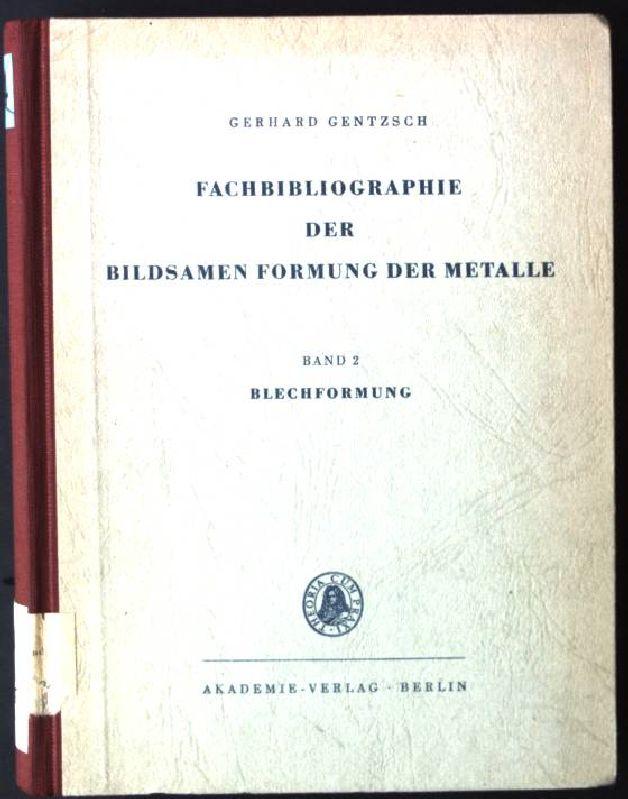 Fachbibliographie der Bildsamen Formung der Metalle, Band: Gentzsch, Gerhard: