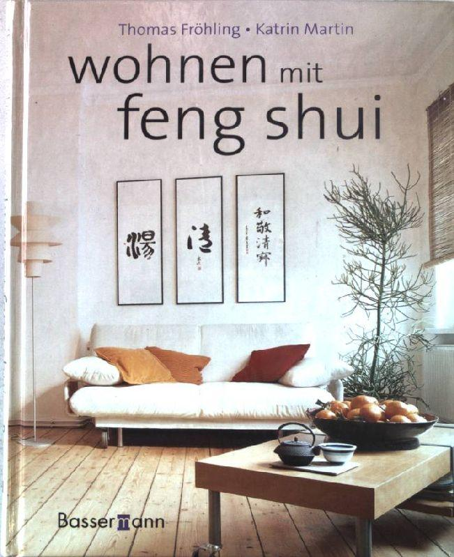 wohnen mit feng shui von froehling zvab. Black Bedroom Furniture Sets. Home Design Ideas