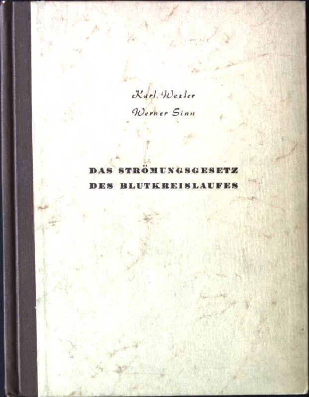 Das Strömungsgesetz des Blutkreislaufes Arzneimittel-Forschung, 3.Beiheft: Wezler, Karl und