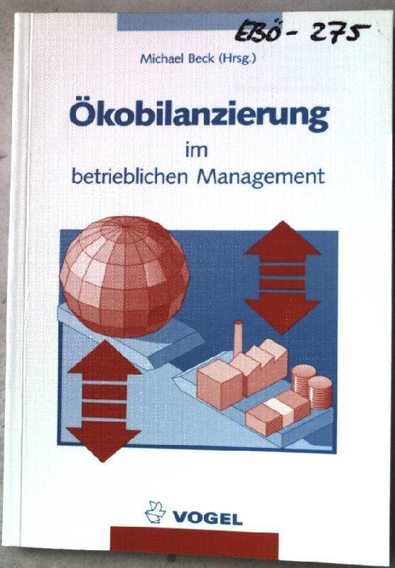 Ökobilanzierung im betrieblichen Management. - Beck, Michael und Irmhild Günther