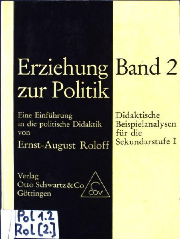 Erziehung zur Politik, Band 2: Didaktische Beispielanalysen: Roloff, Ernst-August: