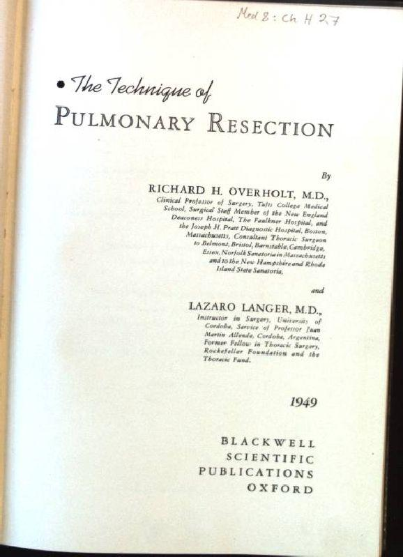 The Technique of Pulmonary Resection: Overholt, Richard H.