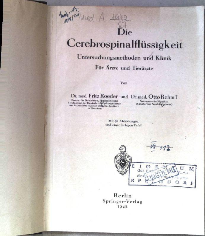Die Cerebrospinalflüssigkeit. Untersuchungsmethoden und Klinik. Für Ärzte: Roeder, Fritz und