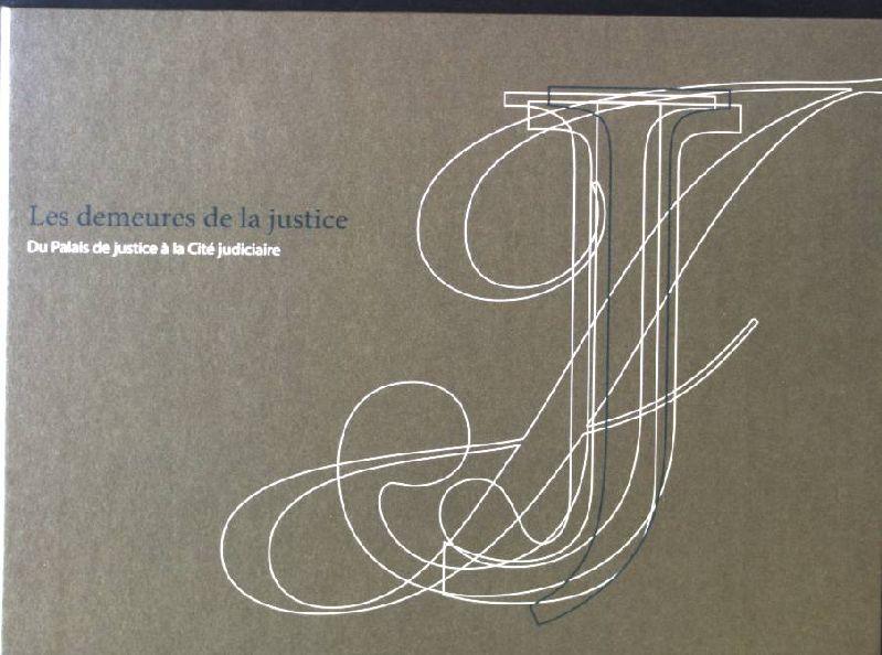 Les demeures de la justice - Du: Bis-Worch, Christiane, Andre